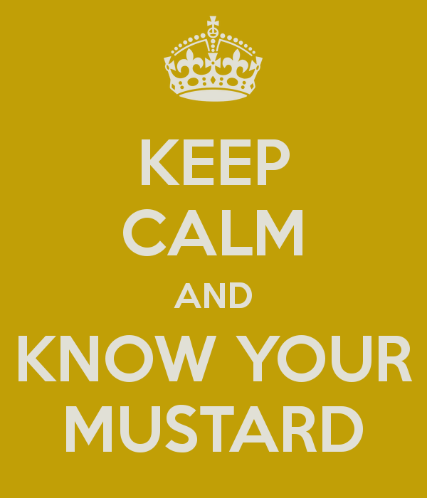 keep-calm-and-know-your-mustard-1